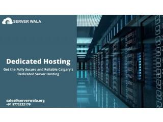 Get the Secure and Responsive Dedicated Server in Calgary on Serverwala